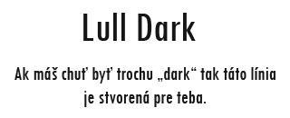 Línia produktov v tmavých odtieňoch